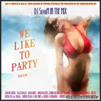 DJ Silviu M - We Like To Party vol 01 [2014]