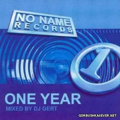 [No Name Records] One Year [2000] Mixed By DJ Gert