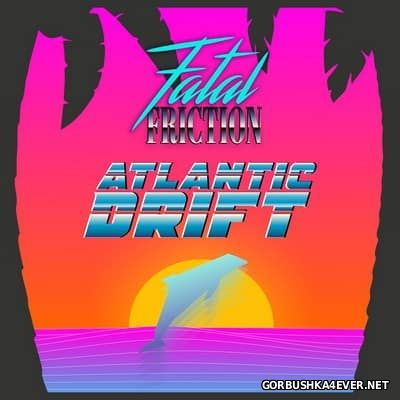 Fatal Friction - Atlantic Drift [2017]