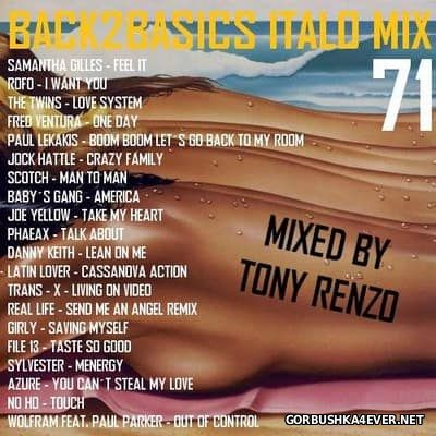 Back2Basics Italo Mix vol 71 [2017] by Tony Renzo