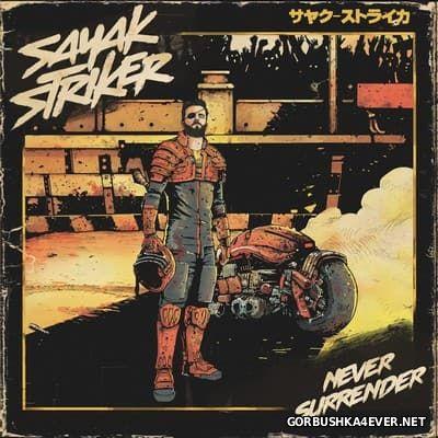 Sayak Striker - Never Surrender [2015]