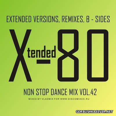 Xtended 80 - Non Stop Dance Mix vol 42 [2017]