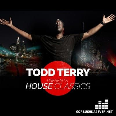Todd Terry presents House Classics [2017]