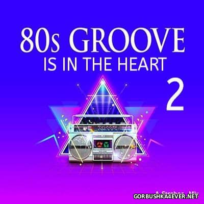80s Groove Is In The Heart 2017.2 Mixed by Strebor