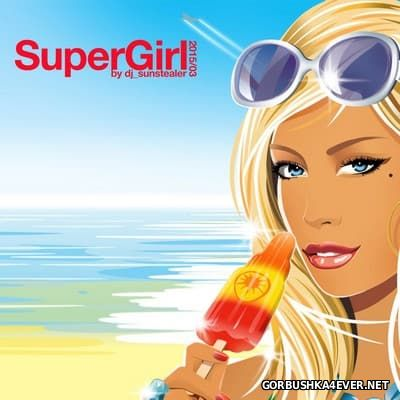 DJ Sunstealer - Super Girl 1 [2015]