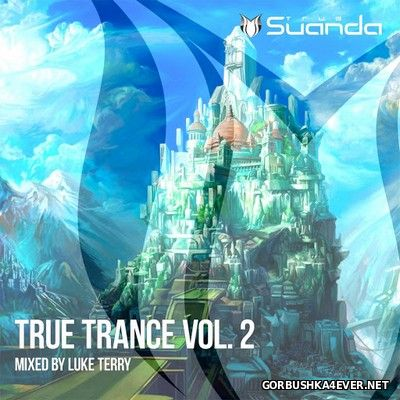 Suanda True Trance vol 2 [2017] Mixed by Luke Terry