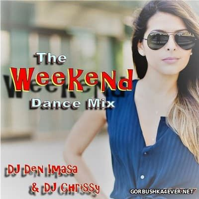 DJ Chrissy & DJ Den Imasa - The Weekend Dance Mix [2017]