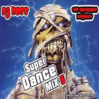 DJ Ridha Boss - Super Dance Mix 5 [2017]