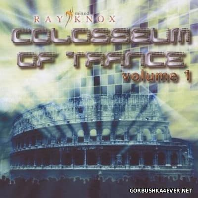 Colosseum Of Trance volume 1 [2003] Mixed By Ray Knox