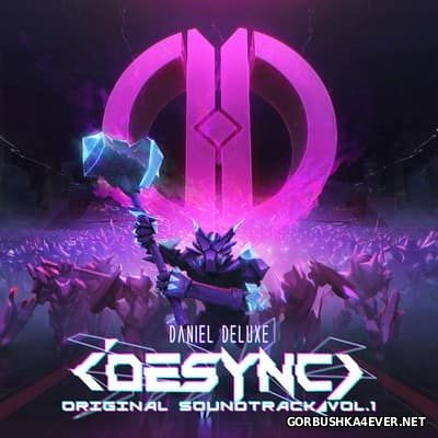 DESYNC (Original Soundtrack) [2017] by Daniel Deluxe & Volkor X