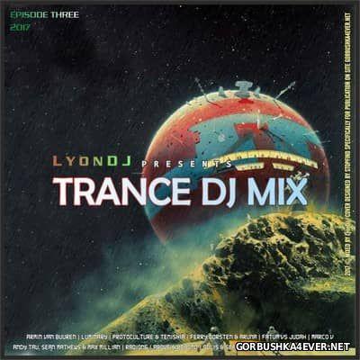 LyonDJ - Trance DJ Mix 2017.3