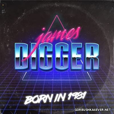 James Digger - Born In 1981 [2016]