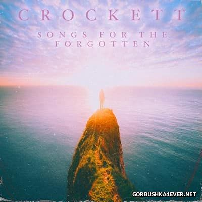 Crockett - Songs For The Forgotten [2017]