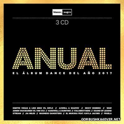 Anual (El Album Dance Del Ano 2017) / 3xCD