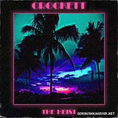 Crockett - The Heist [2015]