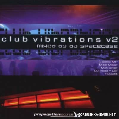 Club Vibrations V2 [2002] Mixed By DJ Spacecase