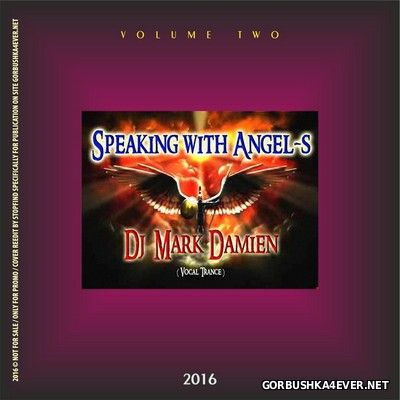 DJ Mark Damien - Speaking With Angels vol 2 [2016]