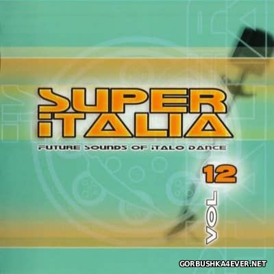 Super Italia - Future Sounds Of Italo Dance vol 12 [2004]