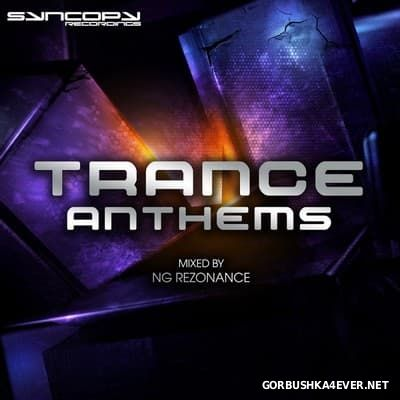 [Syncopy Recordings] Trance Anthems [2017] Mixed by NG Rezonance