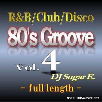 DJ Sugar E - 80's Groove 2017.4