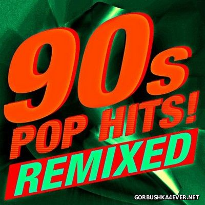 90s Pop Hits! Remixed [2016]