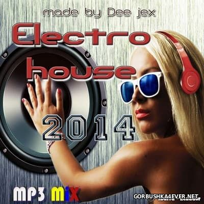 Electro House Mix 2014 [2017] by Dee Jex