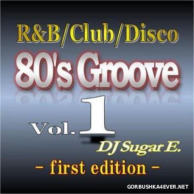 DJ Sugar E - 80's Groove 2017.1