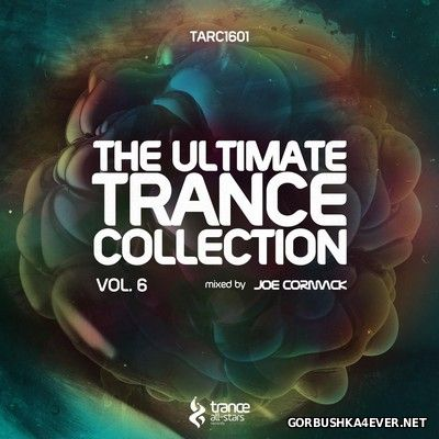 The Ultimate Trance Collection vol 6 [2016] Mixed by Joe Cormack