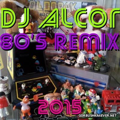 DJ Alcor - 80's Remix In The Mix [2015]