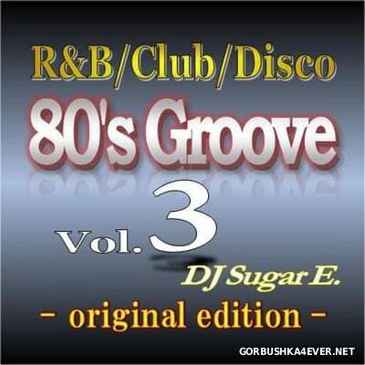 DJ Sugar E - 80's Groove 2017.3