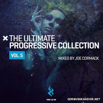 The Ultimate Progressive Collection vol 5 [2015] Mixed by Joe Cormack