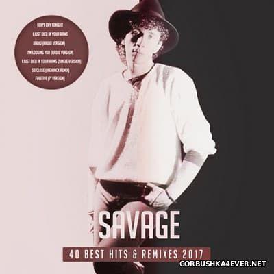 Savage - 40 Best Hits & Remixes [2017]