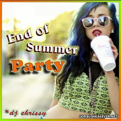 DJ Chrissy - End Of Summer Party [2016]