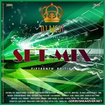 DJ West - Set Mix - 15th Edition [2016]
