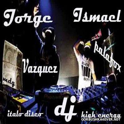 DJ Jorge Vazquez & DJ Ismael Palafox - HiNRG & ItaloDisco Mix 2017