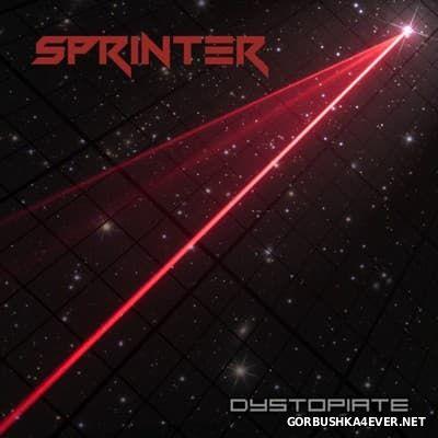 Sprinter - Dystopiate [2016]