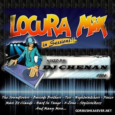 Locura Mix In Sessions!!! #004 [2017] by DJ Chenan