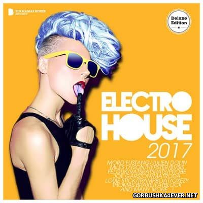 Electro House 2017 (Deluxe Edition)