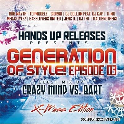 Generation Of Style! Episode 03 [2015] Mixed By Crazy Mind & BART
