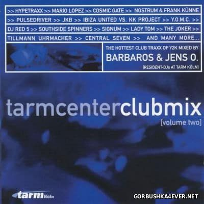 Tarmcenter Clubmix Volume Two [2000] / 2xCD / Mixed by Barbaros & Jens O