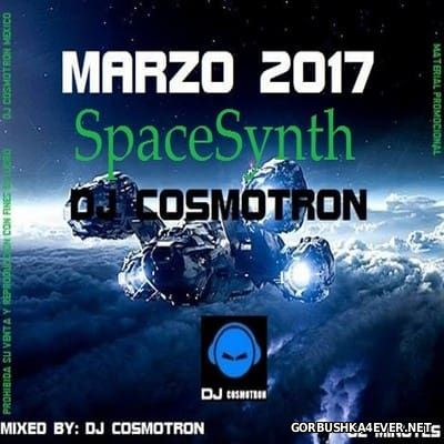 DJ Cosmotron - Marzo NRG Mix 2017.1 (SpaceSynth Edition)