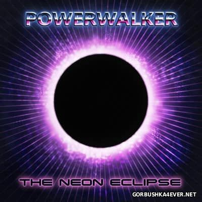 The Powerwalker - The Neon Eclipse [2017]