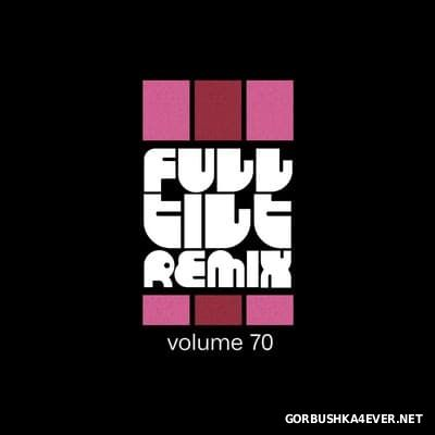 Full Tilt Remix vol 70 [2017]