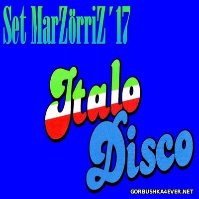 ItaloDisco Marzo Set [2017] by Zorriz