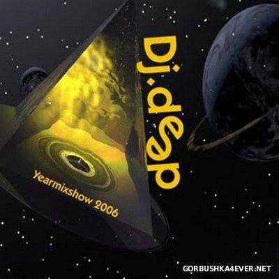 DJ Deep - The Yearmix Show 2006