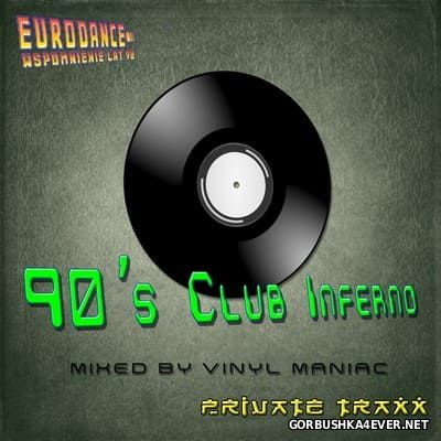90s Club Inferno [2017] by Vinyl Maniac DJ