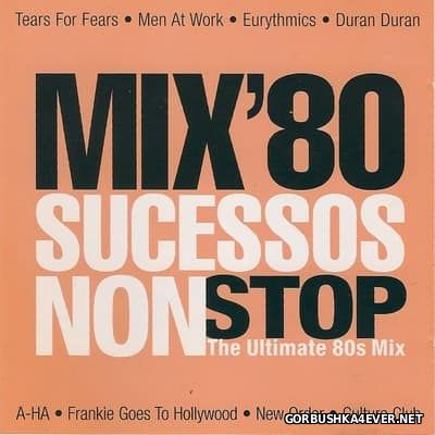 Mix 80 Sucessos Non Stop - The Ultimate 80s Mix [2002]