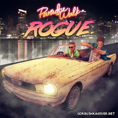 Paradise Walk - Rogue [2017]