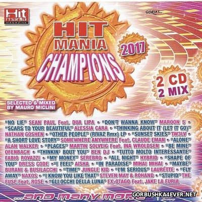 Hit Mania Champions 2017 / 2xCD / Mixed by Mauro Miclini