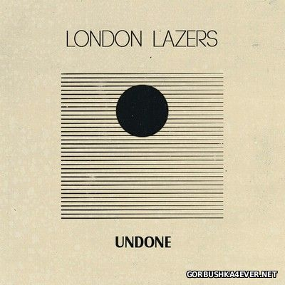 London Lazers - Undone [2017]